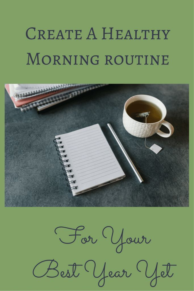 Create a Healthy Morning Routine For Your Best Year Yet is part of Organization Chart Mornings - Your Organized Life shares how to create a healthy morning routine for your best year yet, mindful of what you eats, drink and how to spend your time