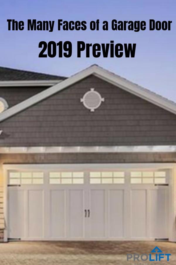 The Many Faces Of A Garage Door 2019 Preview By With Images Garage Doors Garage Door Design Residential Garage Doors