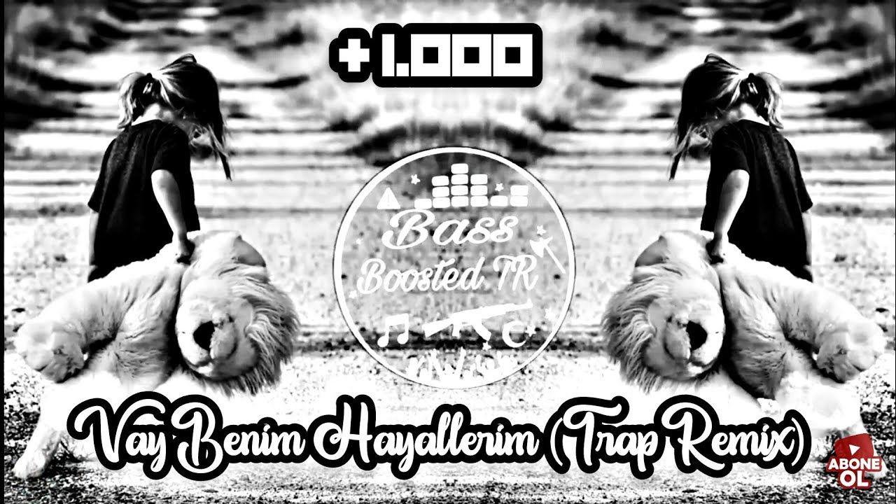 Vay Benim Hayallerim Remix Bass 2019 Remix Channeled Message Youtube