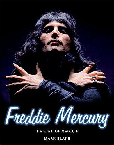 Freddie Mercury A Kind Of Magic By Mark Blake Queen Freddie Mercury Freddie Mercury Queen Ii