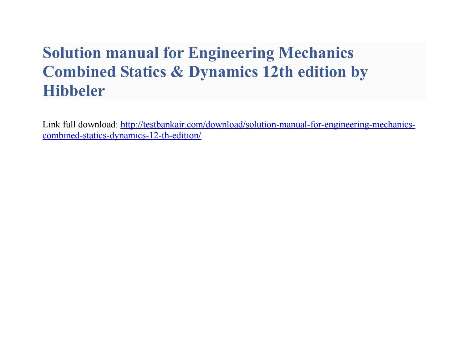 Download Solution Manual for Engineering Mechanics Combined Statics Dynamics  12th Edition by Hibbele