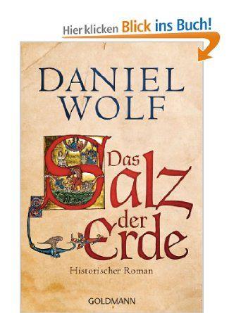 Das Salz Der Erde Historischer Roman Historischer Roman Daniel Wolf Salz Der Erde