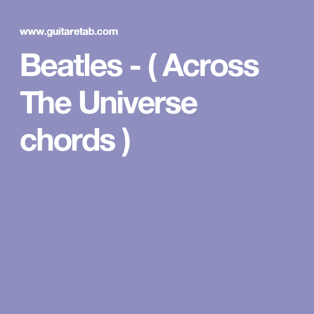 Beatles - ( Across The Universe chords ) | ukulele | Pinterest | Beatles