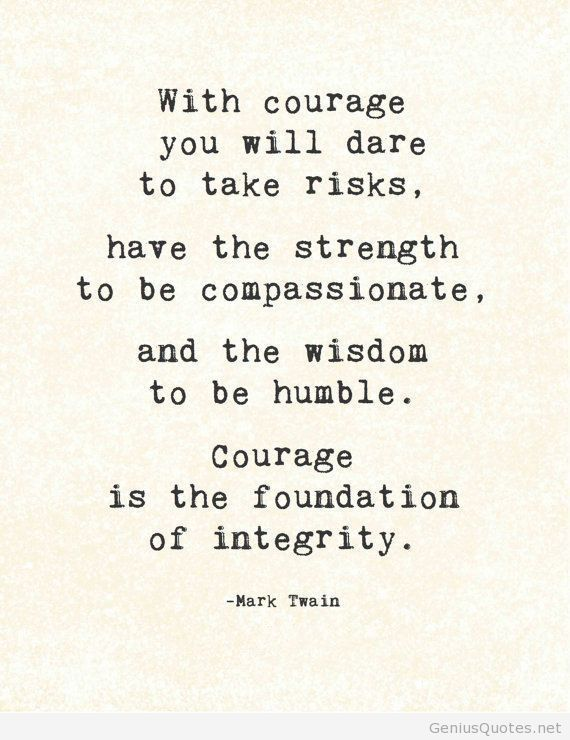 Foundation Quotes Stunning Courage Is The Foundation Of Integrity  Community Projects