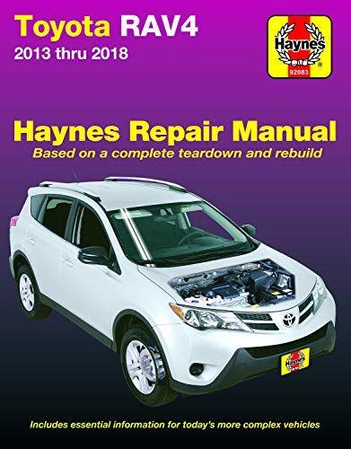 Download Pdf Toyota Rav4 2013 Thru 2018 Haynes Repair Manual Includes Essential Information For Todays More Complex Vehicles Toyota Rav4 Repair Manuals Rav4