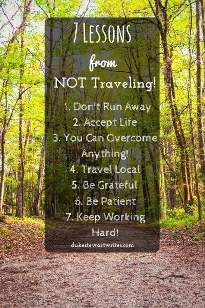 7 Lessons Learned from Not Traveling