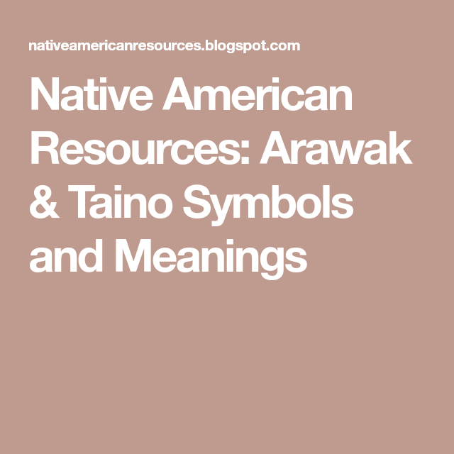 Native American Resources Arawak Taino Symbols And Meanings