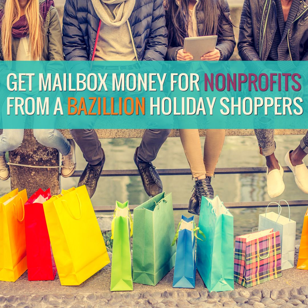 Get Mailbox Money For Your Nonprofit From A Gazillion Holiday