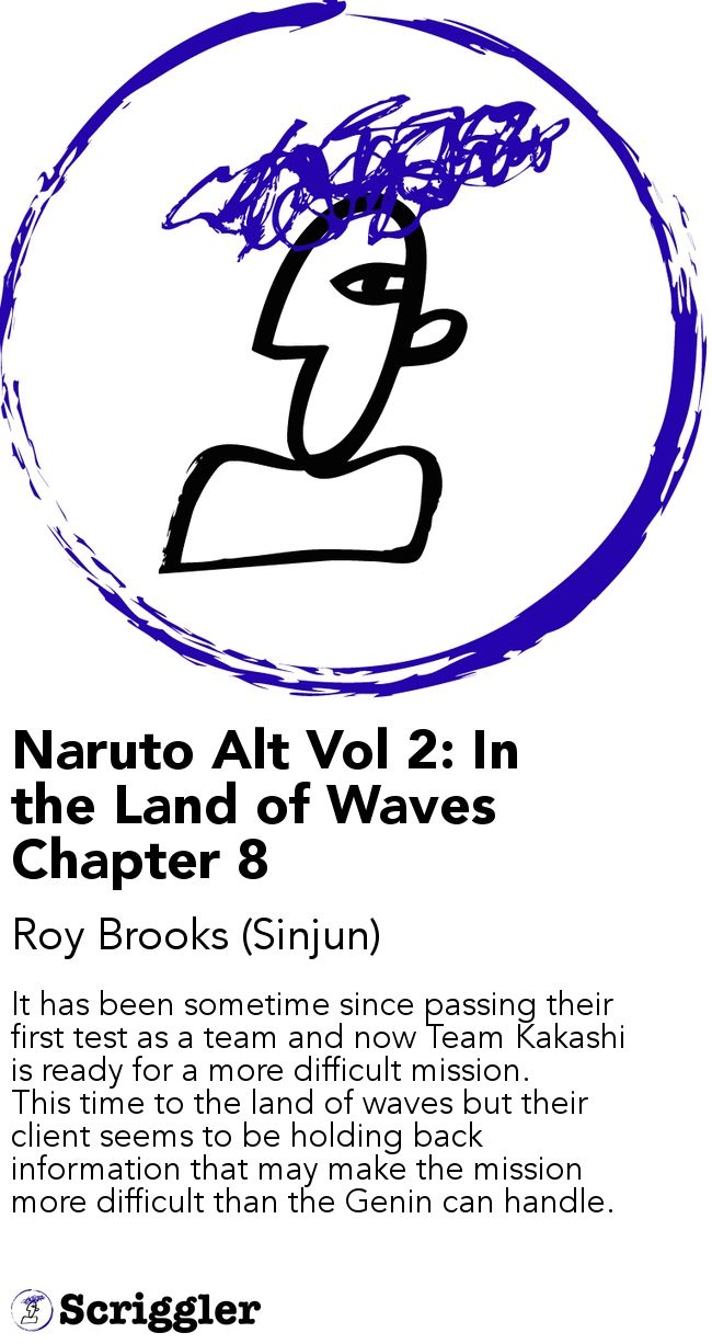 Naruto Alt Vol 2: In the Land of Waves Chapter 8 by Roy Brooks (Sinjun) https://scriggler.com/detailPost/story/40987