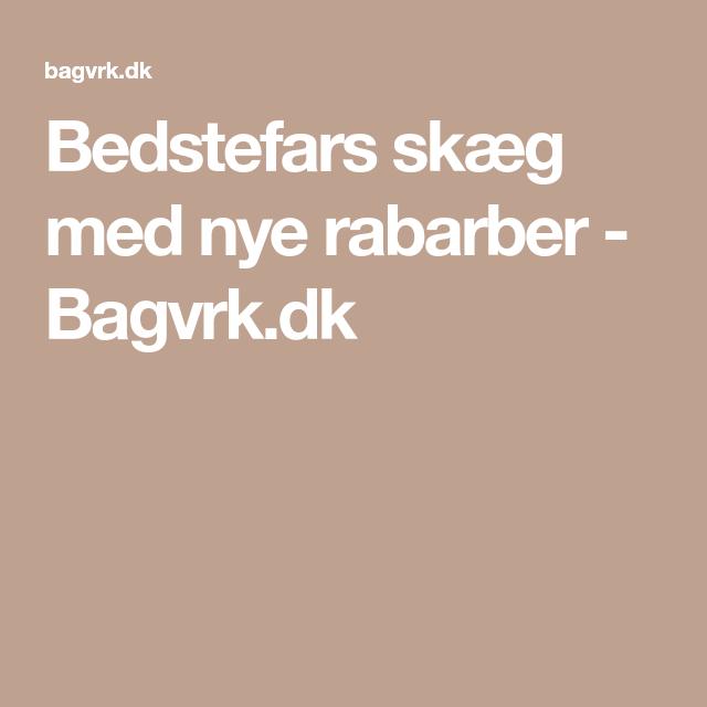 Bedstefars skæg med nye rabarber - Bagvrk.dk