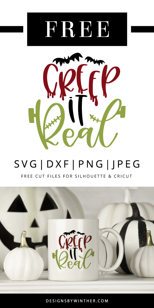 Free Creep it real SVG DXF PNG & JPEG #craftprojects