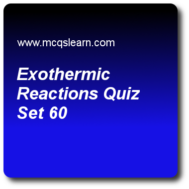 Exothermic Reactions Quizzes: O level chemistry Quiz 60 Questions ...