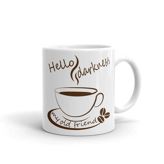 9a3fb5c8e10 Mug - Coffee Lover's Mug! - ON SALE! - Hello Darkness my old Friend, Cute  Original Cup