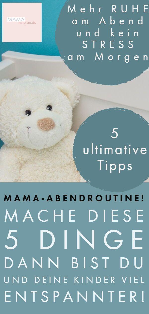 Mache diese 5 Dinge und dein Abend als Mutter und der ...