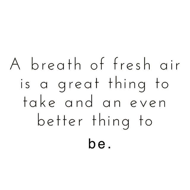 A Breath Of Fresh Air Is A Great Thing To Take And An Even