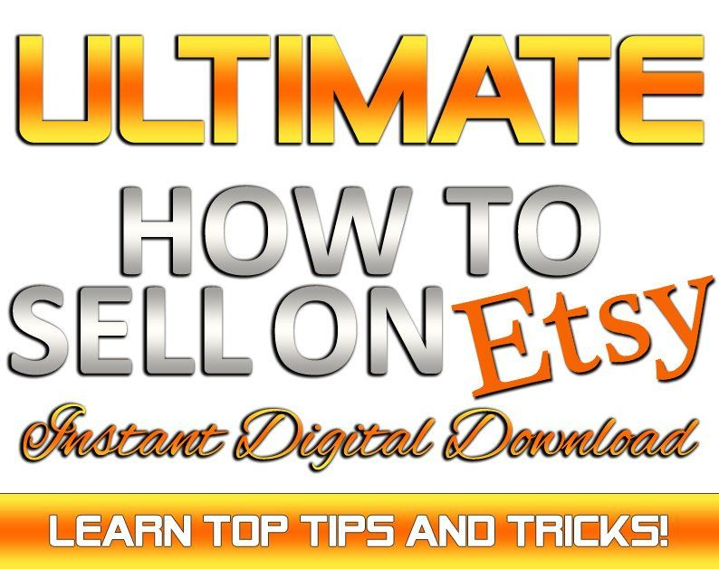 INSTANT DOWNLOAD! How to Sell on Etsy! Top Selling Tips