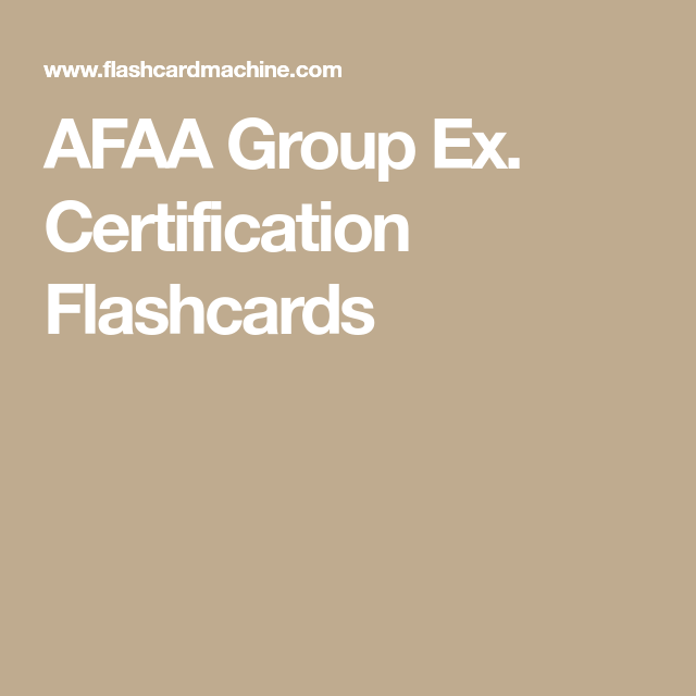 Afaa Group Ex Certification Flashcards Fitness Afaa Pinterest