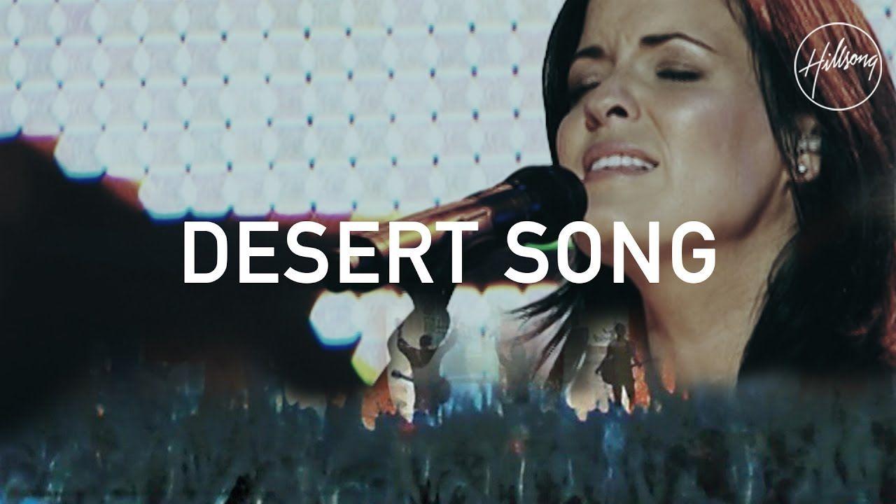 Desert Song - Hillsong Worship - YouTube | Hillsong United