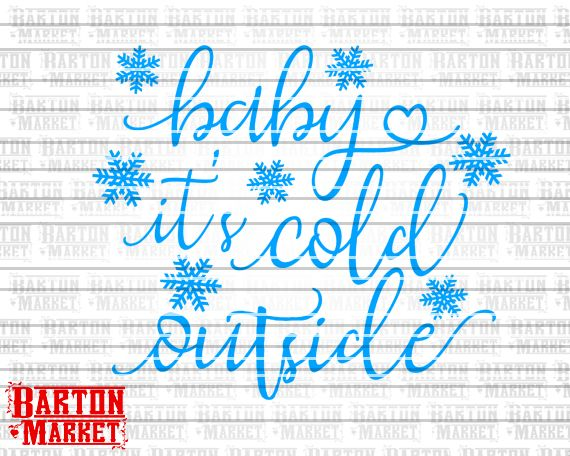 Baby It S Cold Outside Svg By Bartonmarket Graphic Design Resources Baby Cold Svg