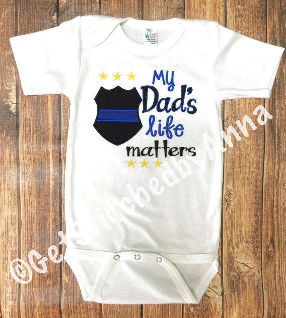 6edb5c4e6e3dd My Dad's life matters, police dad onesie, officer appreciation shirt ...