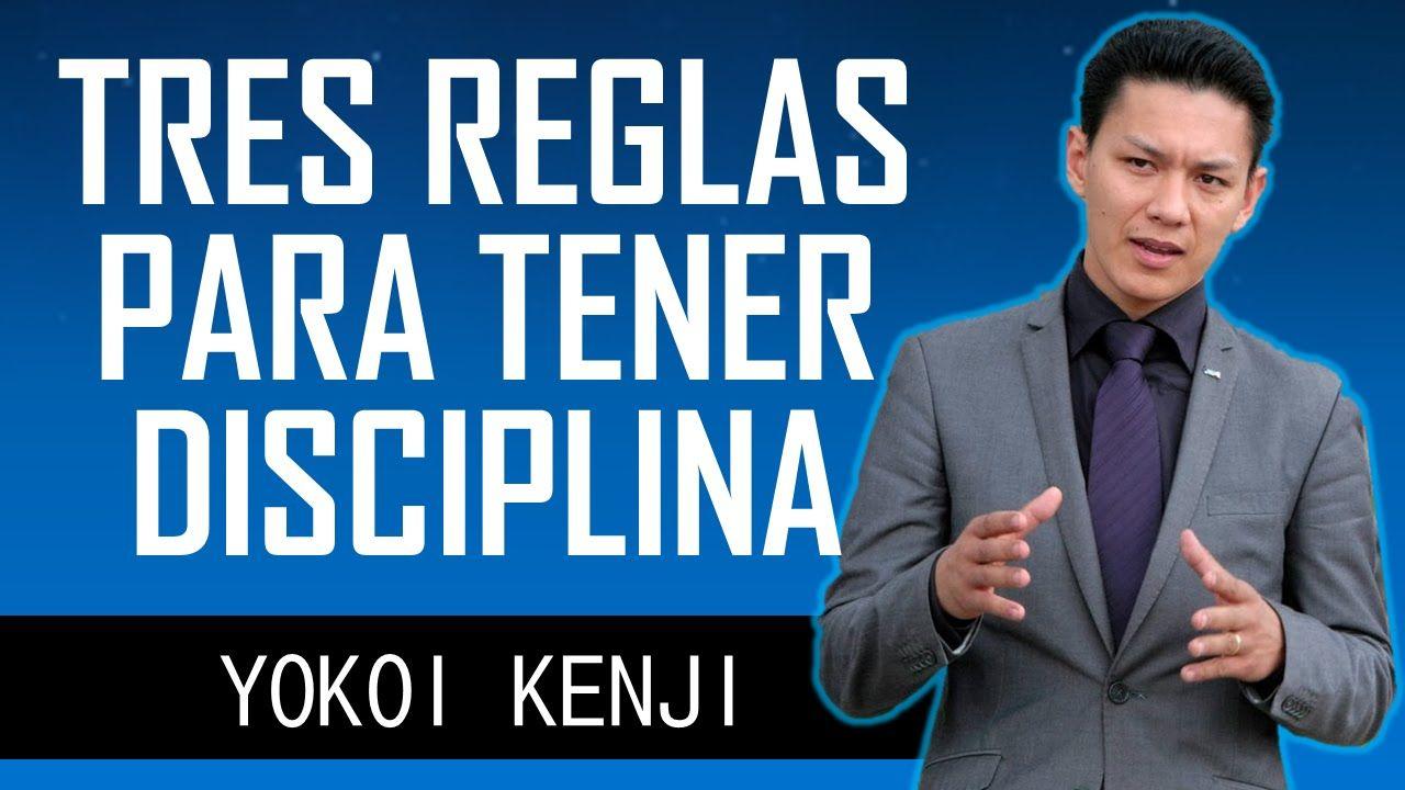 Yokoi Kenji - TRES REGLAS PARA TENER DISCIPLINA