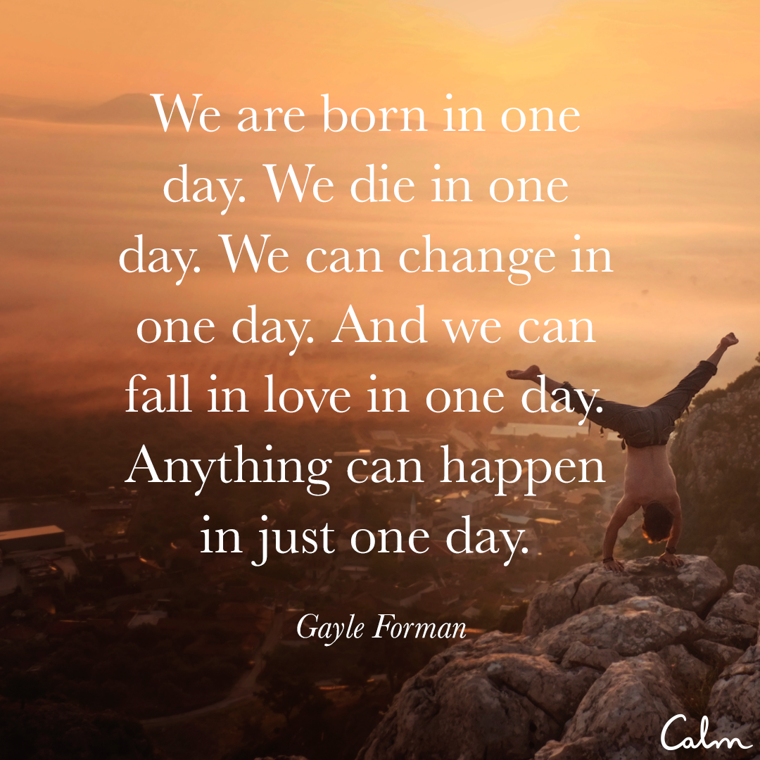 Daily Calm Quotes We Are Born In One Day We Die In One Day We