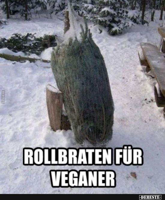 Rollbraten für Veganer... | Lustige Bilder, Sprüche, Witze, echt lustig #veganhumor