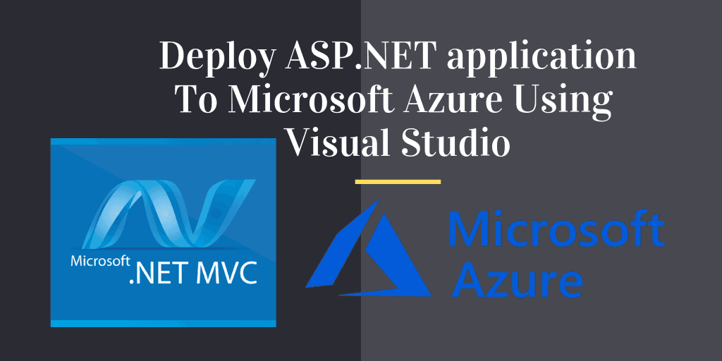 37436e053ef16622ac63f1b7e82264f5 - Deploy Asp Net Web Application To Azure