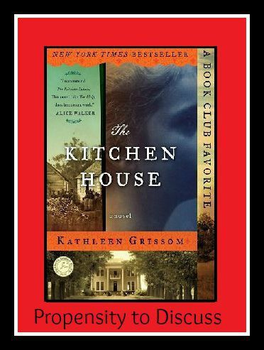 The Kitchen House by Kathleen Grissom | Propensity to ...