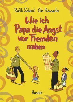 Wie ich Papa die Angst vor Fremden nahm – Bücher