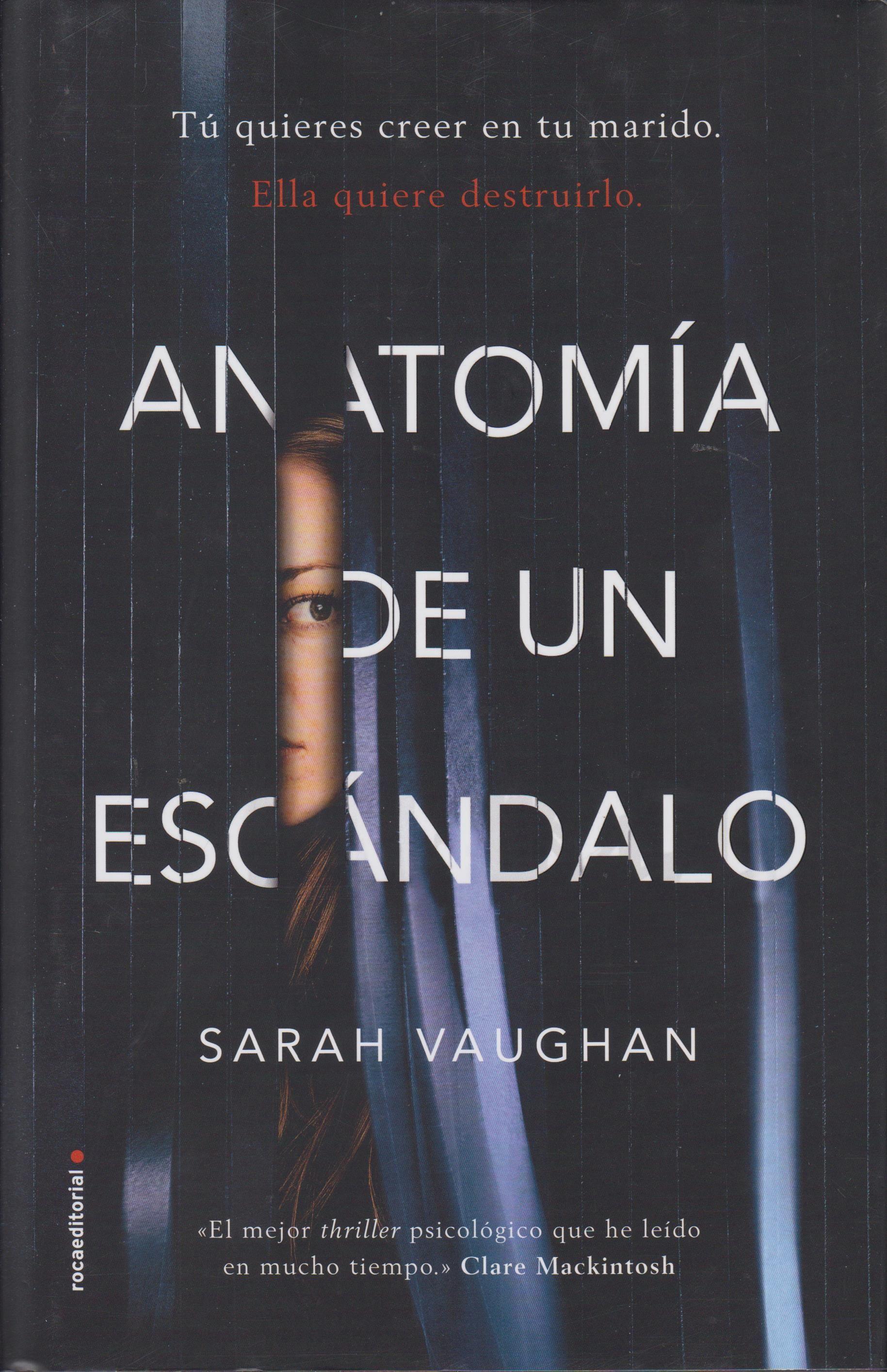 ANATOMÍA DE UN ESCÁNDALO (Sarah Vaughan) El marido de Sophie, James ...