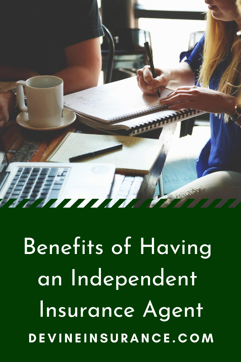 Benefits of Having an Independent Insurance Agent in 2020