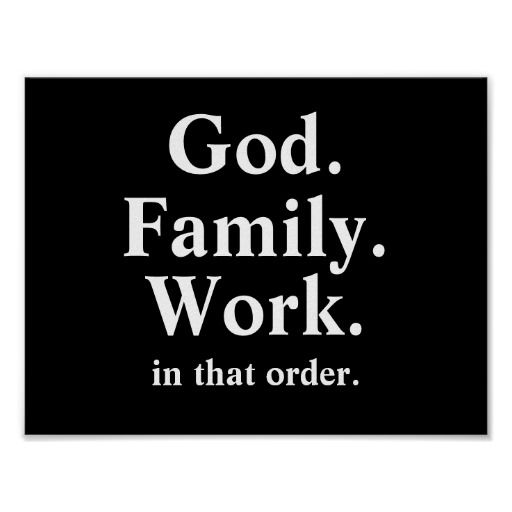 God Family Work Order Quote Poster Zazzle Com Family First Quotes Family Quotes Quotes About God