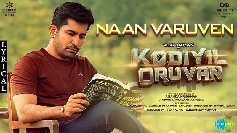 Kodiyil Oruvan – Naan Varuven Lyric Video