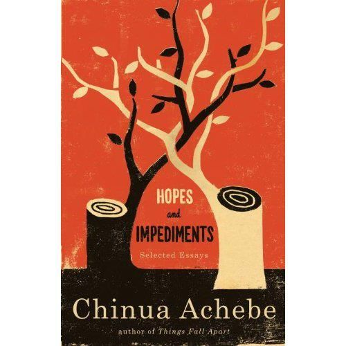 Things Fall Apart Author: Hopes And Impediments - Chinua Achebe