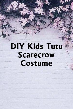 DIY Kids Tutu Scarecrow Costume #scarecrowcostumediy DIY Kids Tutu Scarecrow Costume#blossom #Doityourself #scarecrowcostumediy