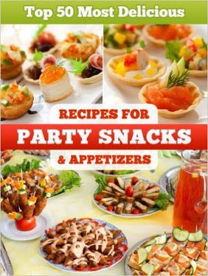 daily kindle cookbooks top 50 most delicious party snacks