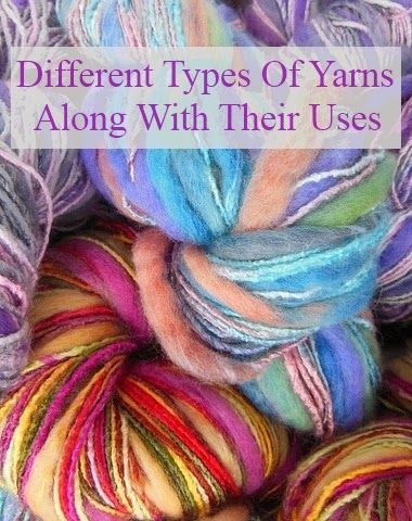 Different Types Of Yarns Along With Their Uses Needles Hooks