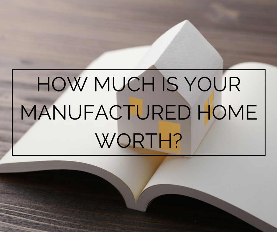 How Much is Your Manufactured Home Worth?