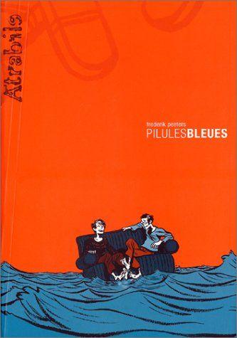 Pilules bleues - Peeters Avec fraîcheur et humour, l'auteur aborde le thème du sida et de la trithérapie.