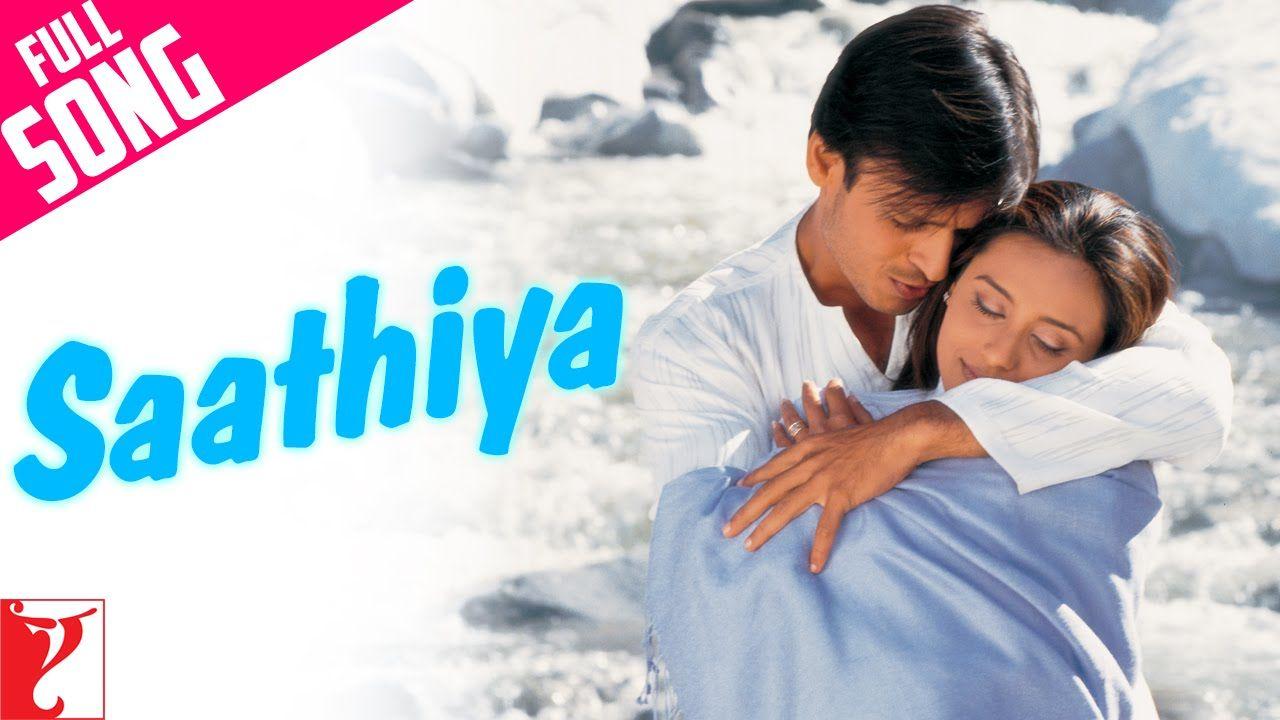 Saathiya Full Title Song Vivek Oberoi Rani Mukerji Sonu