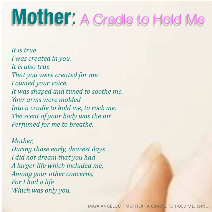 Mother: A Cradle to Hold Me - Maya Angelou