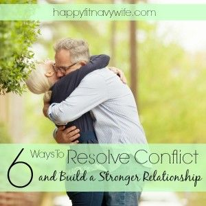 6 Ways To Resolve Conflict And Build A Stronger Relationship. Good tips!