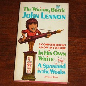 The Writing Beatle: In His Own Words and A Spaniard in the Works by John Lennon    A riotous collection of John Lennon's poems, stories and drawings.          Price: $59.99