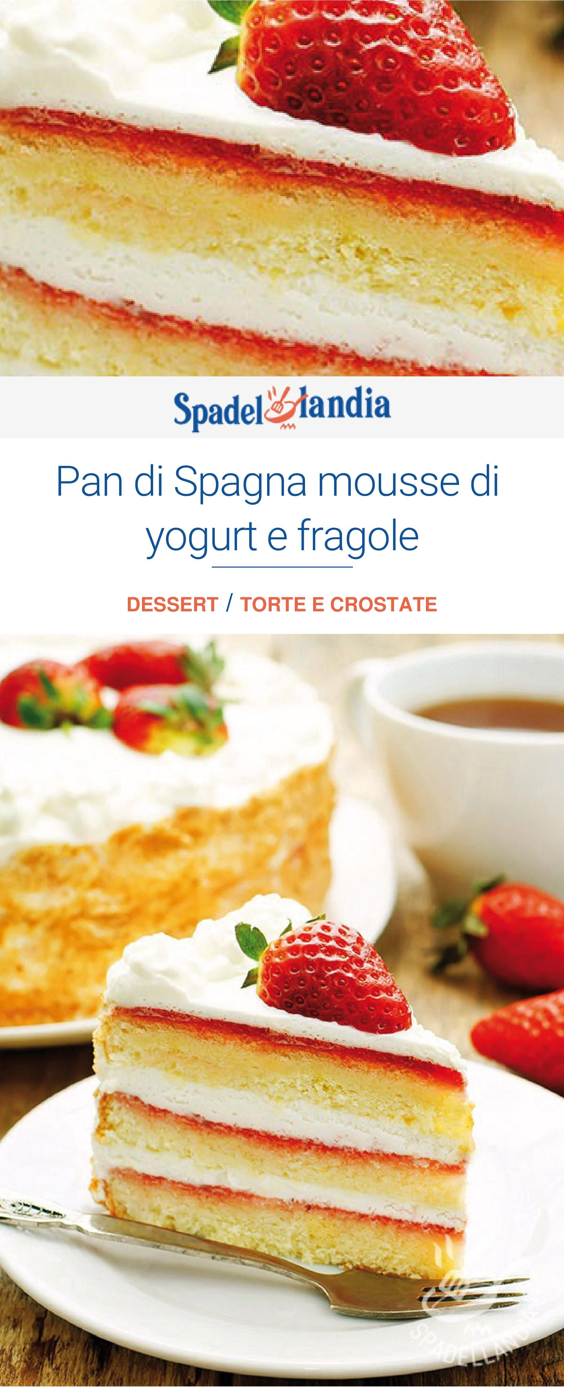 Ricetta Pan Di Spagna Yogurt.Pan Di Spagna Mousse Di Yogurt E Fragole Ricetta Ricette Di Mousse Fragole Mousse Dolce
