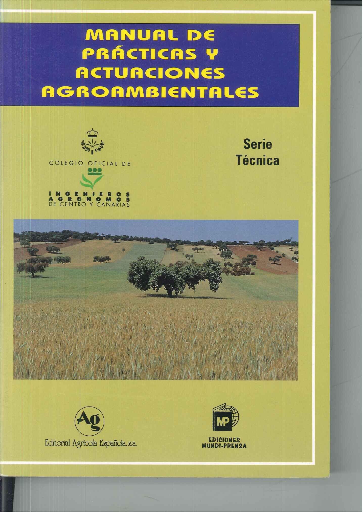 Manual De Practicas Y Actuaciones Agroambientales Centro Oficial De Ingenieros Agronomos De Centro Y Canarias 1996 Ingeniera Agronoma Ingeniero Actuacion