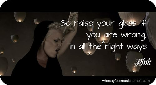 Pin by Carrie stoffel ...P!nk Lyric Quotes