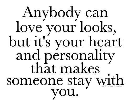 Looks Vs Personality Me Quotes My Love Inspirational Quotes