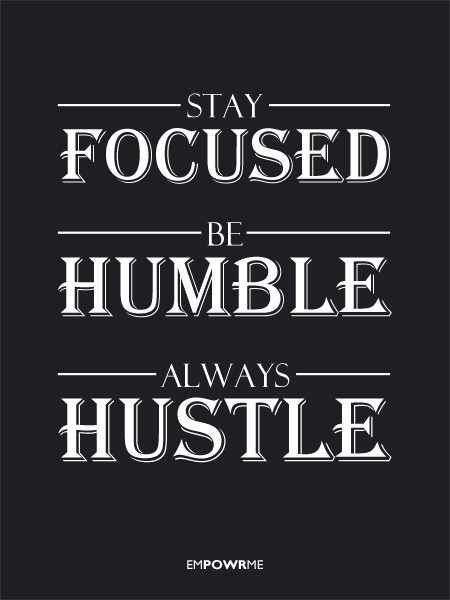 Image From Http Cdn Shopify Com S Files 1 0420 5697 Products Focusedhumblehustle Grande Jpg V 13963 Stay Humble Quotes Humble Quotes Hustle Quotes Motivation