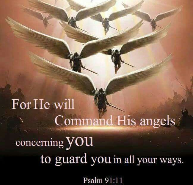 Psalm 91 11 For He Will Command His Angels Concerning You To Guard You In All Your Ways Psalm 91 11 Psalm 91 Christian Warrior